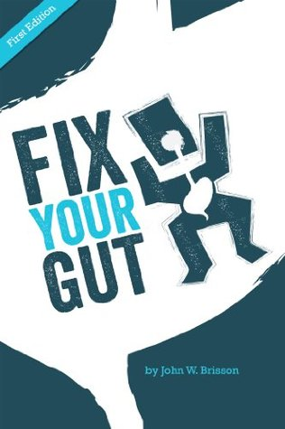 Fix Your Gut: A Book Dedicated to