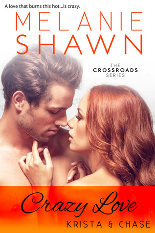 Crazy Love: Krista & Chase (Crossroads, #6)