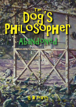 The Dog's Philosopher: Abandoned