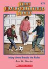 Mary Anne Breaks the Rules (The Baby-Sitters Club, #79)