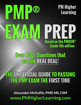 PMP® Exam Prep: The Unofficial Guide to Passing the PMP Exam the First Time