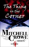 The Thing in the Corner by Mitchell Crowe