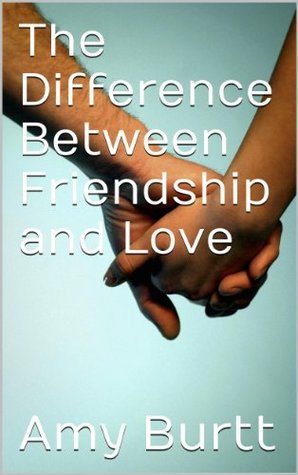 The Difference Between Friendship and Love