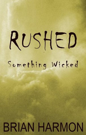Rushed: Something Wicked