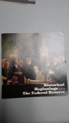 Historical Beginnings...The Federal Reserve
