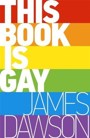 James Dawson: This Book is Gay