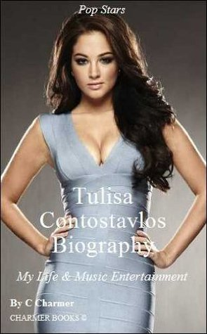 Tulisa Contostavlos Biography - My Life & Music Entertainment - (Rap & Hip-Hop) - (Rapper Biographies) - (Performing Arts) - (Performing) - (Performance) - (Pop Music) - (Memoirs) - (eBooks)