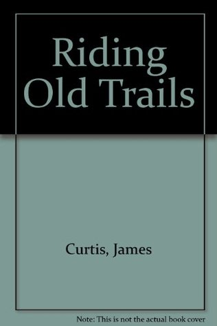 Riding Old Trails