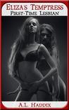 Eliza's Temptress: First-Time Lesbian