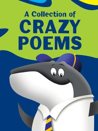 """Children's Book: """"A Collection of Crazy Poems"""": Illustrated Children's Stories for Kids Ages 4-8 (Childrens Picture Books for Bedtime)"""