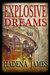 Explosive Dreams by Hadena James