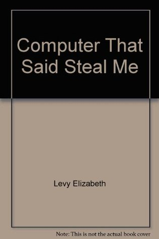 Computer That Said Steal Me