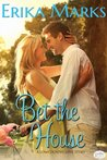 Bet the House (Loveless & Dunn #1; Magnolia Bay #1)