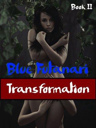 Blue Futanari: Transformation (Book II)