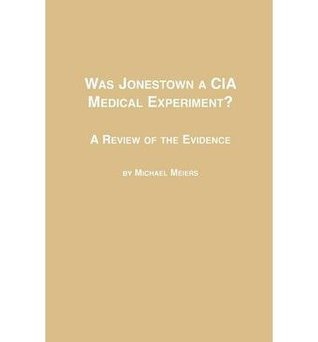 Was Jonestown a CIA Medical Experiment?