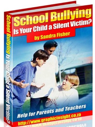 School Bullying: Is Your Child a Silent Victim?