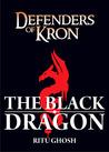 Defenders of Kron -The Black Dragon (Defenders of Kron, #1)