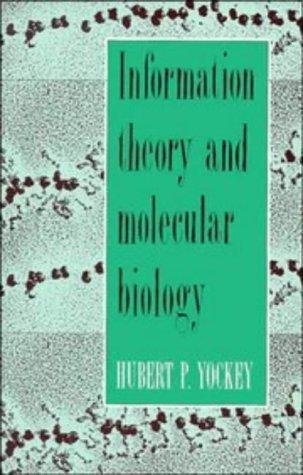 Information Theory and Molecular Biology by Hubert P. Yockey