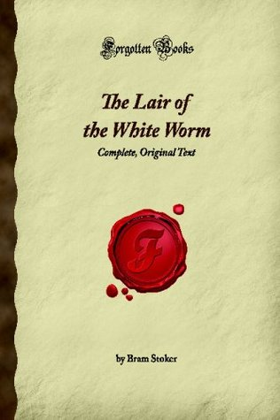 The Lair Of The White Worm: Complete, Original Text (Forgotten Books)