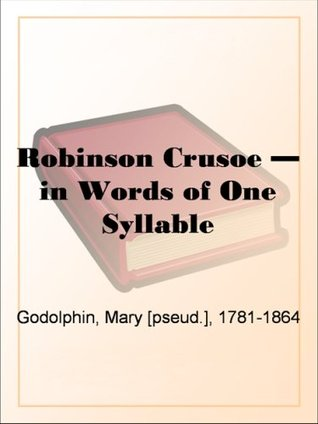 Robinson Crusoe - in Words of One Syllable