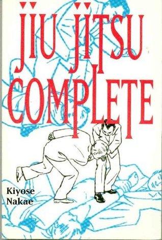 Jiu Jitsu Complete by Kiyose Nakae