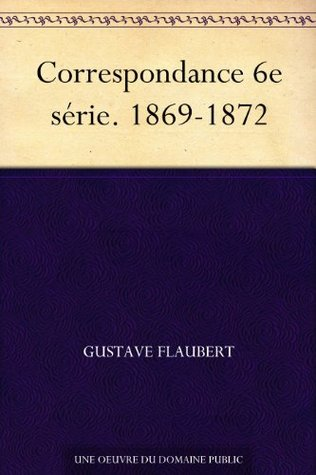 Correspondance 6e série. 1869-1872
