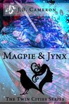 Magpie & Jynx (The Twin Cities Series, #1)