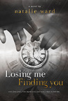 Losing Me Finding You (Losing Me Finding You, #1)