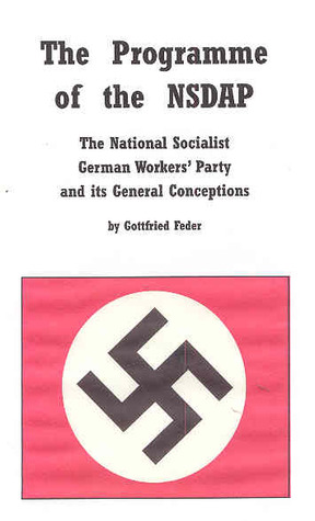 The Programme Of The Nsdap The National Socialist German Workers Party And Its General Conceptions