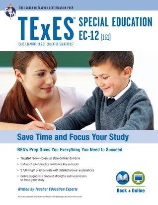 Texas TExES Special Education EC-12 (161) Book + Online (TExES Teacher Certification Test Prep)
