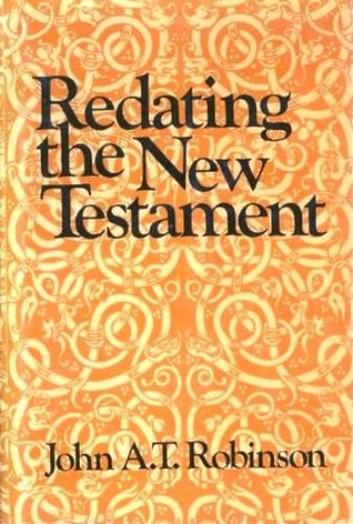 J a t robinson redating the new testament