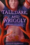 Tall, Dark, and Wriggly