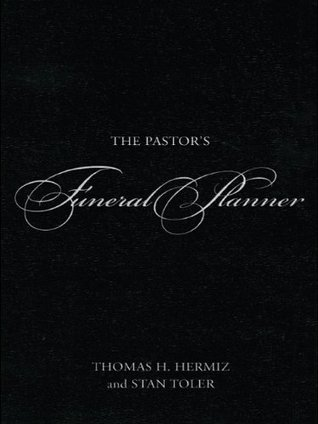 the pastor s funeral planner by thomas h hermiz