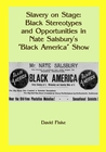 """Slavery on Stage: Black Stereotypes and Opportunities in Nate Salsbury's """"Black America"""" Show"""