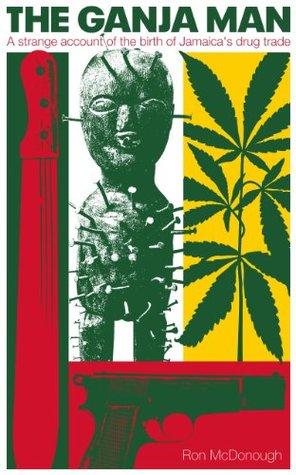 The Ganja Man: A strange account of the birth of Jamaica's drug trade