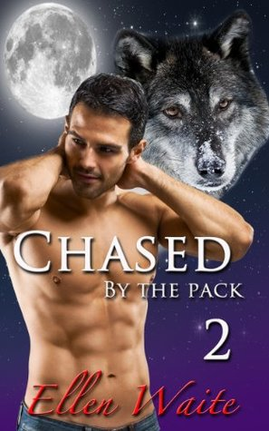 Chased By The Pack (The Alpha's Mate)