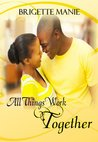 All Things Work Together (The Seneca Mountain Romances)