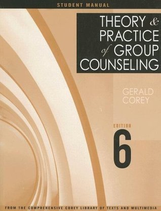 Student Manual for Corey's Theory and Practice of Group Counseling, 6th