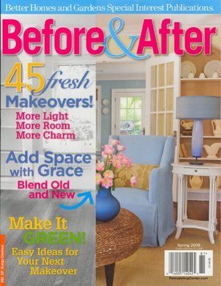 Better Homes And Gardens Special Interest Publications, Before & After, Spring 2008 Issue