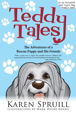 Teddy Tales: The Adventures of a Rescue Puppy and His Friends