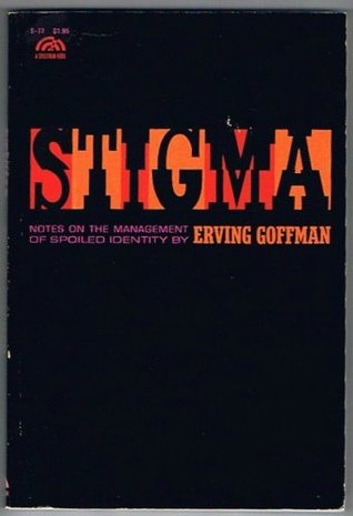 Stigma;: Notes on the management of spoiled identity (A Spectrum book)