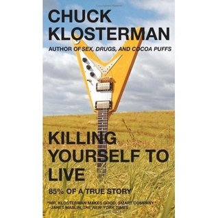 Killing Yourself to Live: 85 % of a True Story -- Second 2nd Printing w/ Dust Jacket