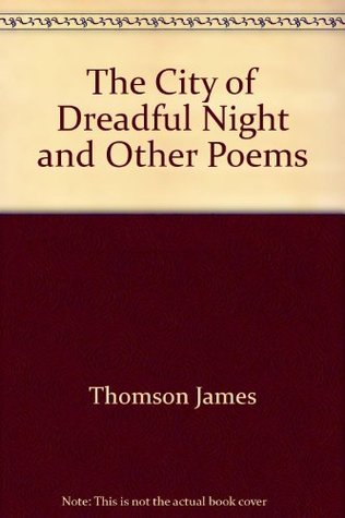 The City of Dreadful Night and Other Poems