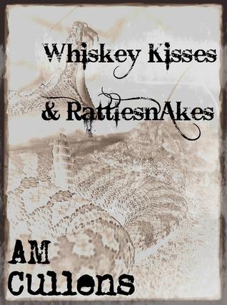 Whiskey Kisses and Rattlesnakes