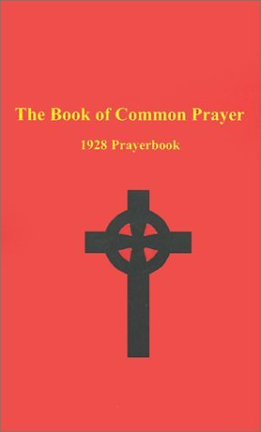 The Book of Common Prayer: 1928 Prayerbook