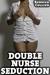 Double Nurse Seduction