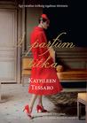 A parfüm titka by Kathleen Tessaro