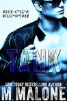 Tank by M. Malone