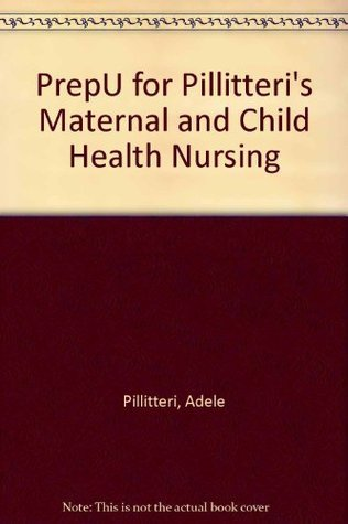 PrepU for Pillitteri's Maternal and Child Health Nursing