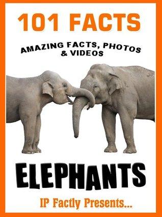 101 Facts... Elephants! Elephant Book for Kids Descarga gratuita de e book pdf